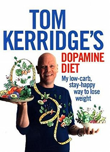Tom Kerridge's Dopamine Diet: My low-carb, stay-happy way to lose weight (Hardcover)