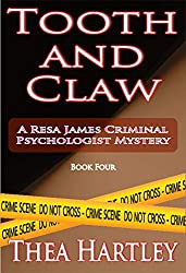 Tooth And Claw (Resa James criminal psychologist mysteries Book 4)