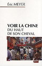 Voir la Chine du haut de son cheval : Mots croisés de destins et proverbes chinois