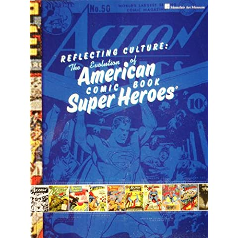 Reflecting Culture: The Evolution of American Comic Book Super Heroes: Exhibition Catalog by Gail Stavitsky (2007) Paperback