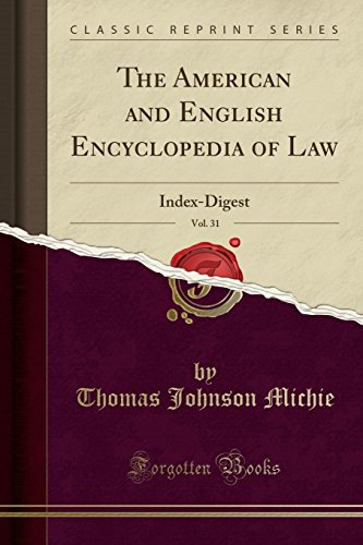 The American and English Encyclopedia of Law, Vol. 31: Index-Digest (Classic Reprint)
