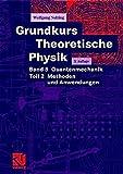 Grundkurs Theoretische Physik: Band 5 Quantenmechanik. Teil 2 Methoden und Anwendungen - Wolfgang Nolting