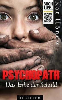 Psychopath - Das Erbe der Schuld von [Hönow, Kat]