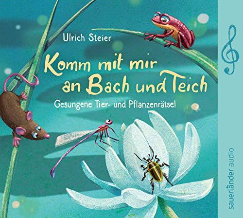 Komm mit mir an Bach und Teich: Gesungene Tier- und Pflanzenrätsel