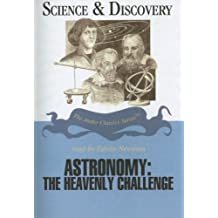Astronomy: The Heavenly Challenge (Audio Classics: Science & Discovery)