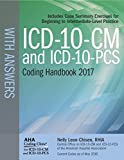 ICD-10-CM and ICD-10-PCS 2017 Coding Handbook With Answers