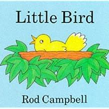 Little Bird by Rod Campbell (2000-05-31)