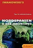 Nordspanien & Der Jakobsweg Reisehandbuch: Tipps für individuelle Entdecker - Ortrun Ch Hörtreiter
