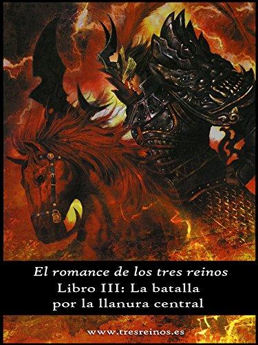 El romance de los Tres Reinos, Libro III: La batalla por la llanura central por Luo Guanzhong