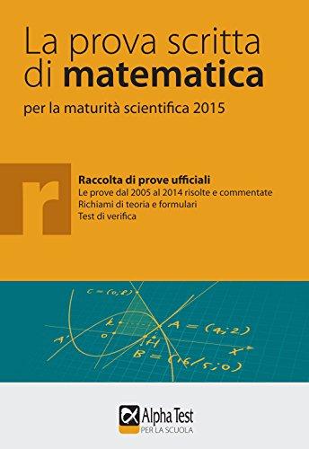 La prova scritta di matematica per la maturit scientifica 2015