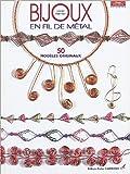 Bijoux en fil métal : 50 modèles originaux