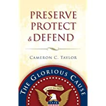 Preserve Protect & Defend by Cameron C. Taylor (2012-10-01)