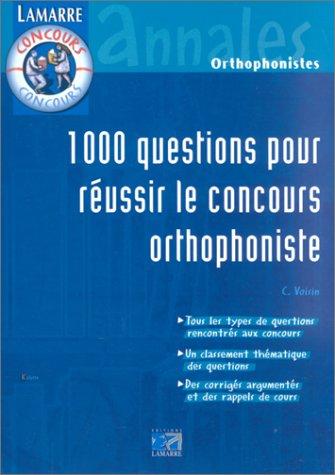 1000 QUESTIONS POUR REUSSIR LE CONCOURS ORTHOPHONISTE