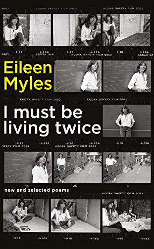 I Must Be Living Twice: New and Selected Poems 1975 - 2014 por Mx Eileen Myles