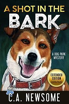 A Shot in the Bark: A Dog Park Mystery (Lia Anderson Dog Park Mysteries Book 1) (English Edition) par [Newsome, C. A.]