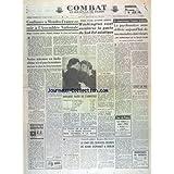 COMBAT [No 3127] du 23/07/1954 - CONFIANCE A MENDES-FRANCE A L'ASSEMBLEE NATIONALE - NOTRE MISSION EN INDOCHINE N'EST PAS TERMINEE - WASHINGTON VEUT ACCELERER LE PACTE DU SUD-EST ASIATIQUE - ILS RECONSTRUISENT L'HOMME MODERNE PAR LECONTE - LA VISITE DE RENE COTY A LA REINE JULIANA - LE TOUR DE FRANCE AVEC KUBLER ET BOBET - NOUVELLE AFFAIRE BURGESS-MAC LEAN