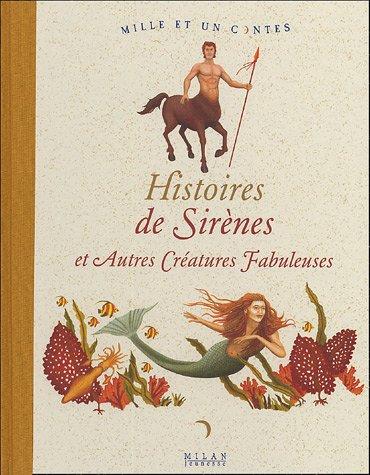 Histoires de Sirènes et Autres Créatures Fabuleuses