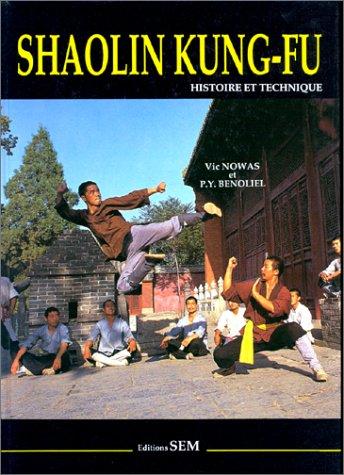 Shaolin kung-fu. Histoire et technique