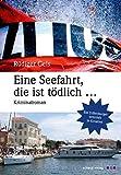 Eine Seefahrt, die ist tödlich ...: Kriminalroman - Rüdiger Geis