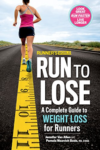 Runner's World Run to Lose: A Complete Guide to Weight Loss for Runners (English Edition) (World-diät Runners)