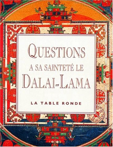 Questions à sa Sainteté le Dalaï-Lama par Dalaï-Lama