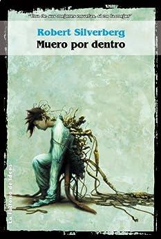 Muero por dentro (Solaris ficción) de [Silverberg, Robert.]