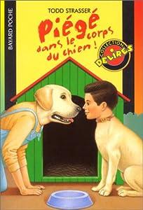 """Afficher """"Piégé dans le corps du chien !"""""""