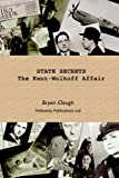 State Secrets: The Kent-Wolkoff Affair