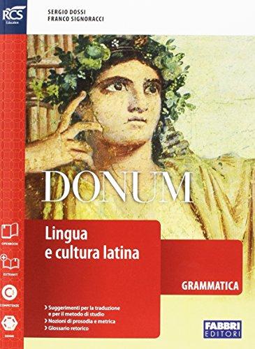 Donum grammatica. Openbook-Grammatica-Laboratorio-Dizionario-Extrakit. Per le Scuole superiori. Con e-book. Con espansione online: 1