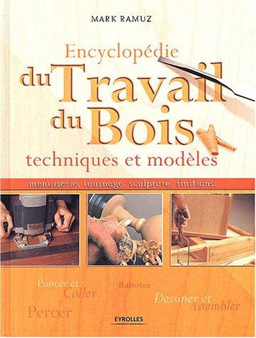 encyclopedie-du-travail-du-bois-techniques-et-modeles-menuiserie-tournage-sculpture-finitions