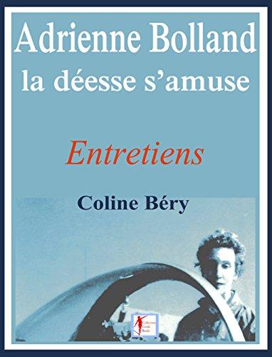 Adrienne Bolland, la déesse s'amuse (Adrienne Bolland Archives complètes t. 3) (French Edition)