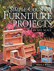 Simple Country Furniture Projects in 1/12 Scale
