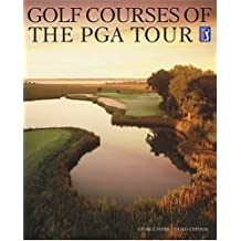 Golf Courses of the PGA Tour by George Peper (2004-11-01)