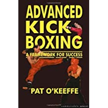 Advanced Kick Boxing (Martial Arts) by O'Keefe, Pat (2002) Paperback