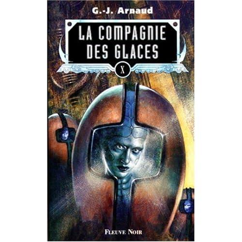 La Compagnie des glaces, tome 10 : L'abominable postulat, le sang des Ragus, la caste des aiguilleurs, les exilés du ciel croûteux