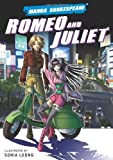 Manga Shakespeare: Romeo and Juliet by Sonia Leong, William Shakespeare, Richard Appignanesi ( 2007 )