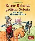 MAXI - Ritter Rolands größter Schatz und andere Rittergeschichten