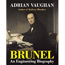Brunel: An Engineering Biography