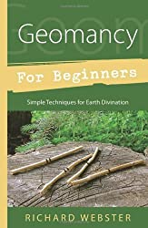 Geomancy for Beginners: Simple Techniques for Earth Divination by Richard Webster (2011-01-08)