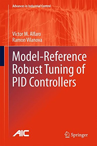 Model-Reference Robust Tuning of PID Controllers (Advances in Industrial Control) (Industrial Controller)