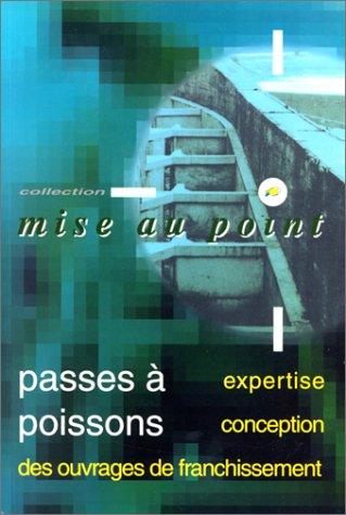 Passes à poissons : Expertises et conception des ouvrages de franchissement par C Gosset