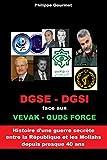 DGSE - DGSI: face aux VEVAK - FORCE QODS (French Edition)