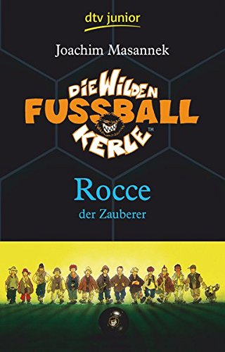 Die Wilden Fußballkerle Band 12: Rocce der Zauberer - 12 Kicker