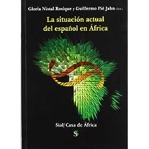 Situacion actual del español en Africa (Casa De Africa (sial))