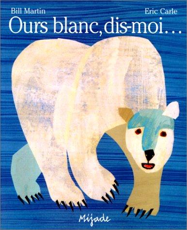 Ours blanc, dis-moi (traduit de l'anglais par Laurence Bourguignon)