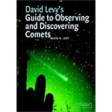 David Levy's Guide to Observing and Discovering Comets