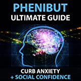 Phenibut Handbook : The Ultimate Guide To Curbing Anxiety and Helping Your Social Side (English Edition)