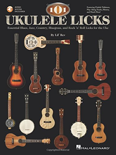 101 Ukulele Licks Essential Blues Jazz Country Rock & Roll Uke Bk/Cd...