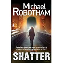 Shatter (Joe O'loughlin 3) by Michael Robotham (2013-03-28)