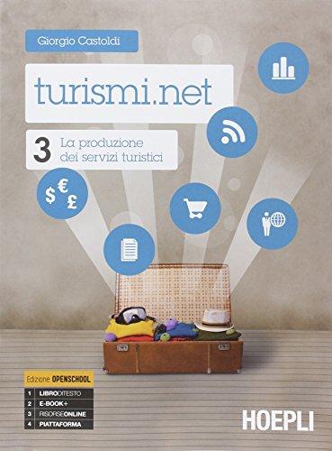 Turismi.net. Con e-book. Con espansione online. Per gli Ist. tecnici e professionali: 3